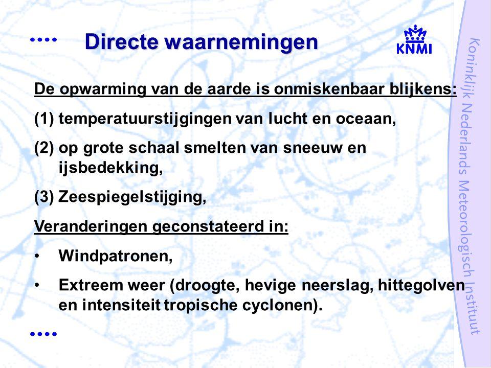De opwarming van de aarde is onmiskenbaar blijkens: (1)temperatuurstijgingen van lucht en oceaan, (2)op grote schaal smelten van sneeuw en ijsbedekking, (3)Zeespiegelstijging, Veranderingen geconstateerd in: Windpatronen, Extreem weer (droogte, hevige neerslag, hittegolven en intensiteit tropische cyclonen).