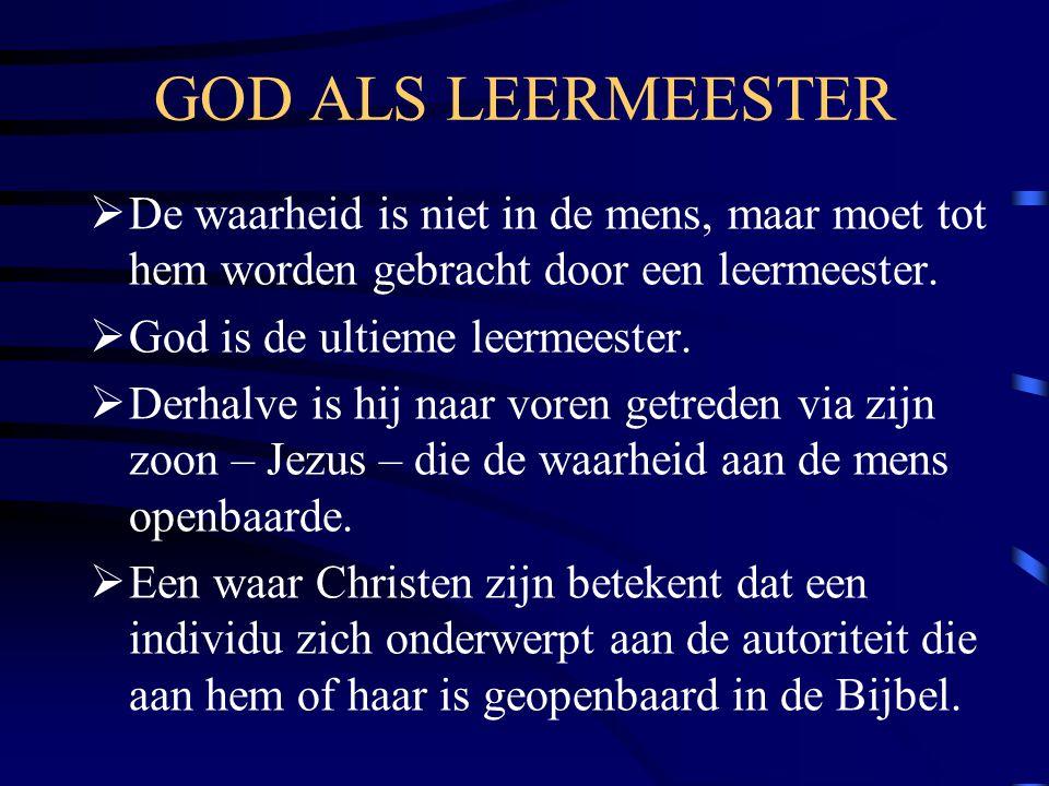 GOD ALS LEERMEESTER  De waarheid is niet in de mens, maar moet tot hem worden gebracht door een leermeester.