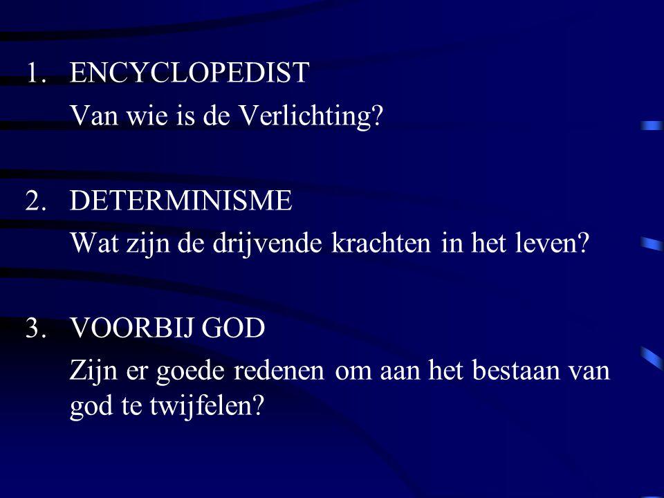 DE UITGEBREIDE WERELD  In Le rêve d'Alembert verdedigt Diderot een materialistische kijk op de wereld.