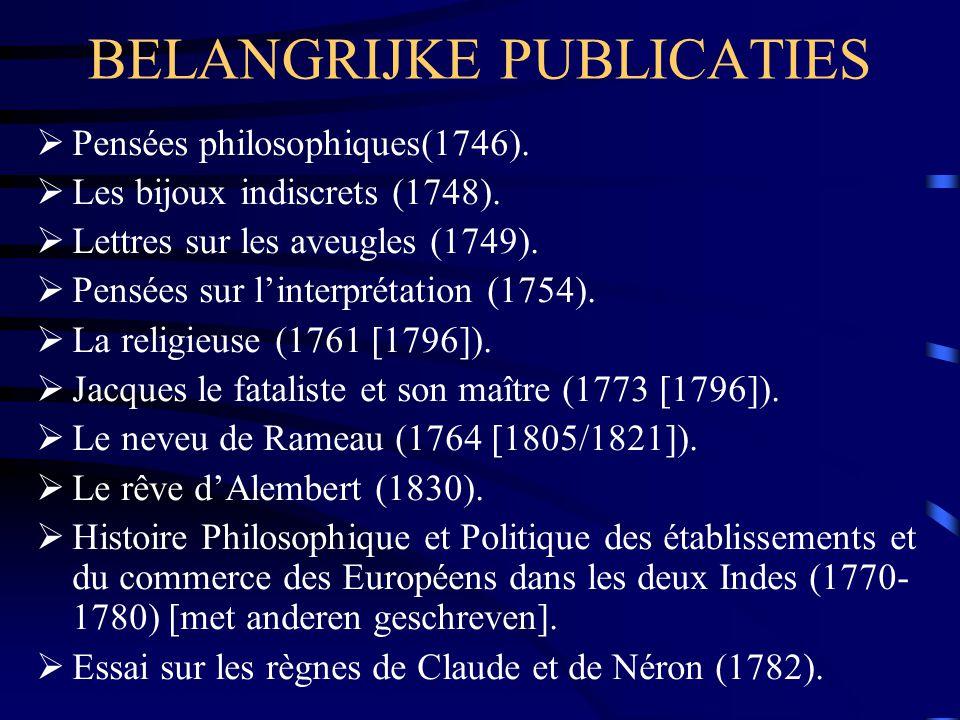 LIBERTIJN EN PRAGMATIST  Diderot was een libertijn, die vanwege zijn geschriften herhaalde malen problemen heeft gekregen met de censuur.