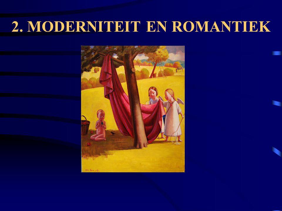2. MODERNITEIT EN ROMANTIEK