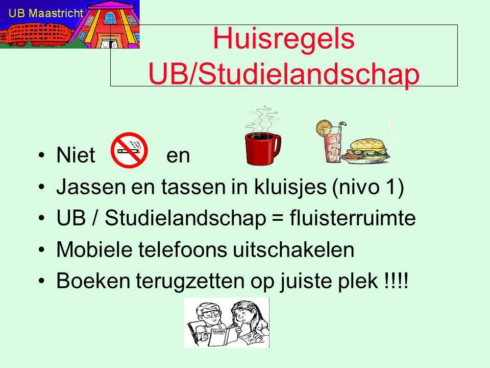 Huisregels UB/Studielandschap Niet en en !!! Jassen en tassen in kluisjes (nivo 1) UB / Studielandschap = fluisterruimte Mobiele telefoons uitschakele