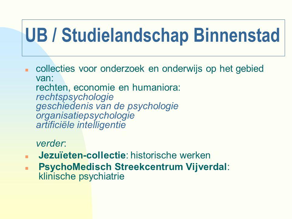 UB / Studielandschap Binnenstad n collecties voor onderzoek en onderwijs op het gebied van: rechten, economie en humaniora: rechtspsychologie geschied