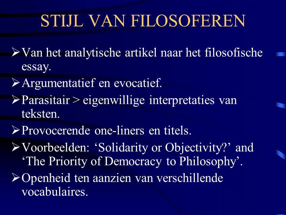 TUSSEN STOELEN EN BANKEN  Rorty is noch een modernist, noch een postmodernist.