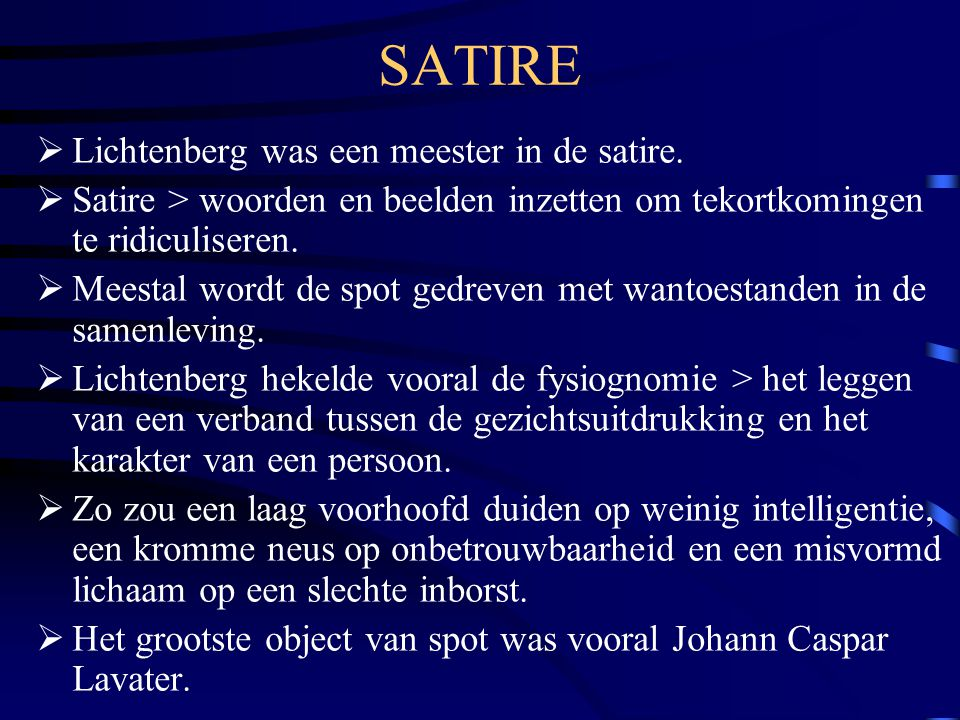 SATIRE  Lichtenberg was een meester in de satire.