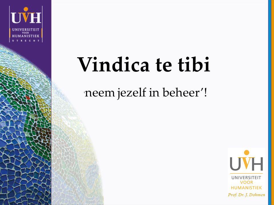 Prof. Dr. J. Dohmen Vindica te tibi ' neem jezelf in beheer'!