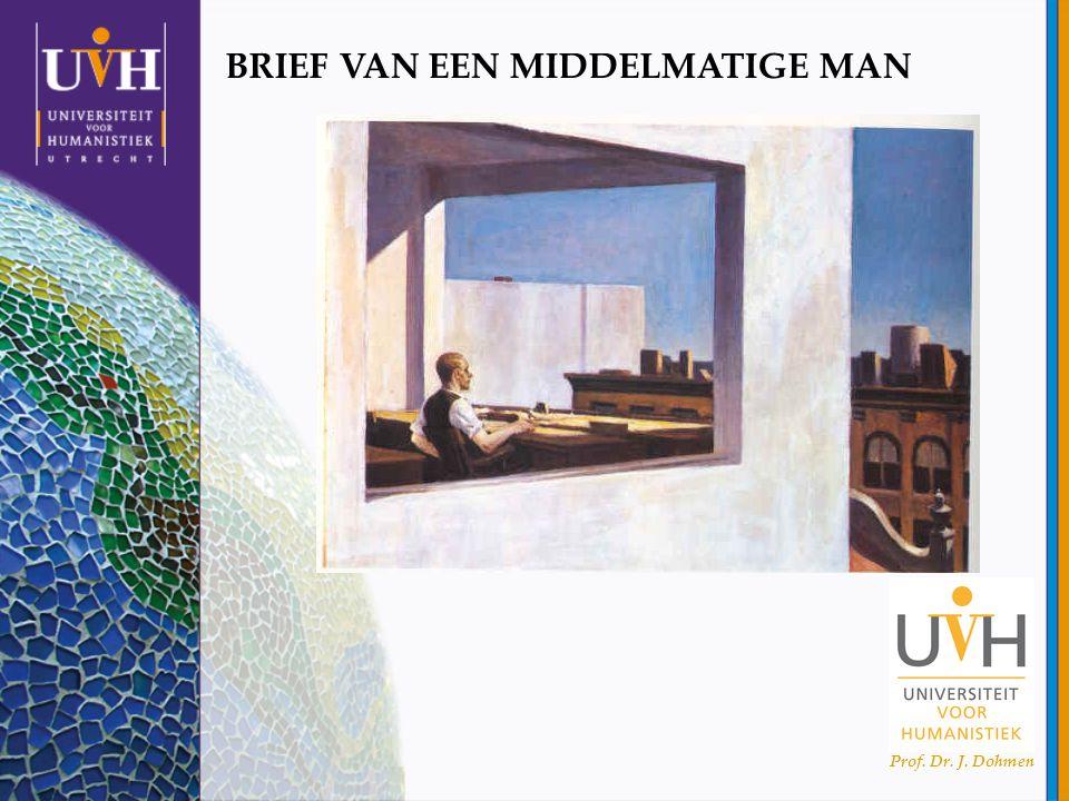 Prof. Dr. J. Dohmen BRIEF VAN EEN MIDDELMATIGE MAN