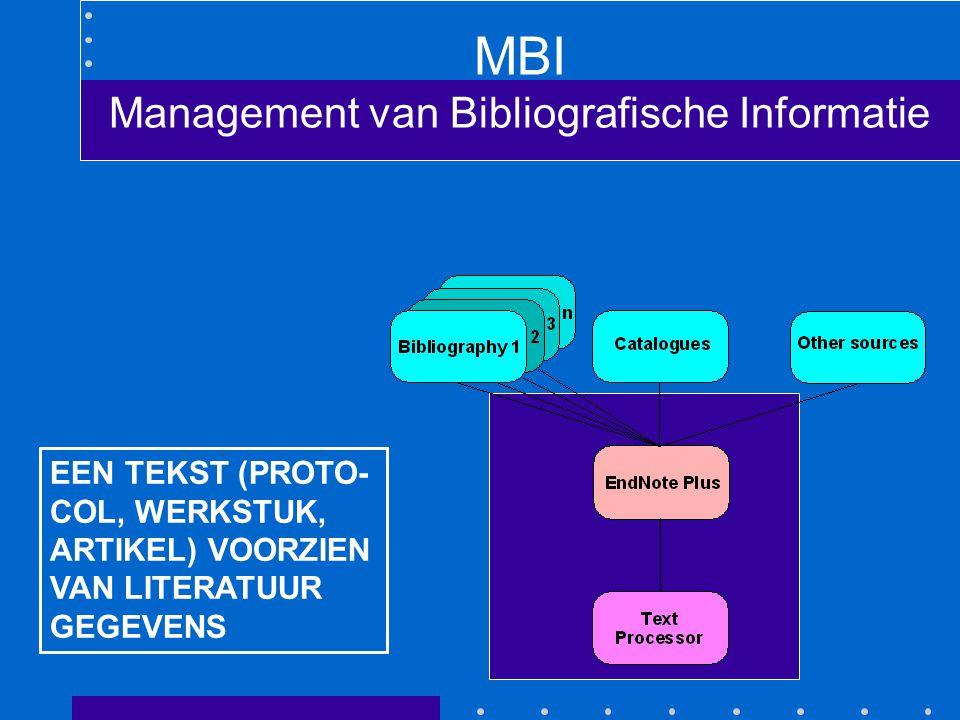 MBI Management van Bibliografische Informatie EEN TEKST (PROTO- COL, WERKSTUK, ARTIKEL) VOORZIEN VAN LITERATUUR GEGEVENS