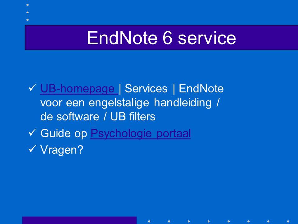 EndNote 6 service UB-homepage | Services | EndNote voor een engelstalige handleiding / de software / UB filtersUB-homepage Guide op Psychologie portaalPsychologie portaal Vragen