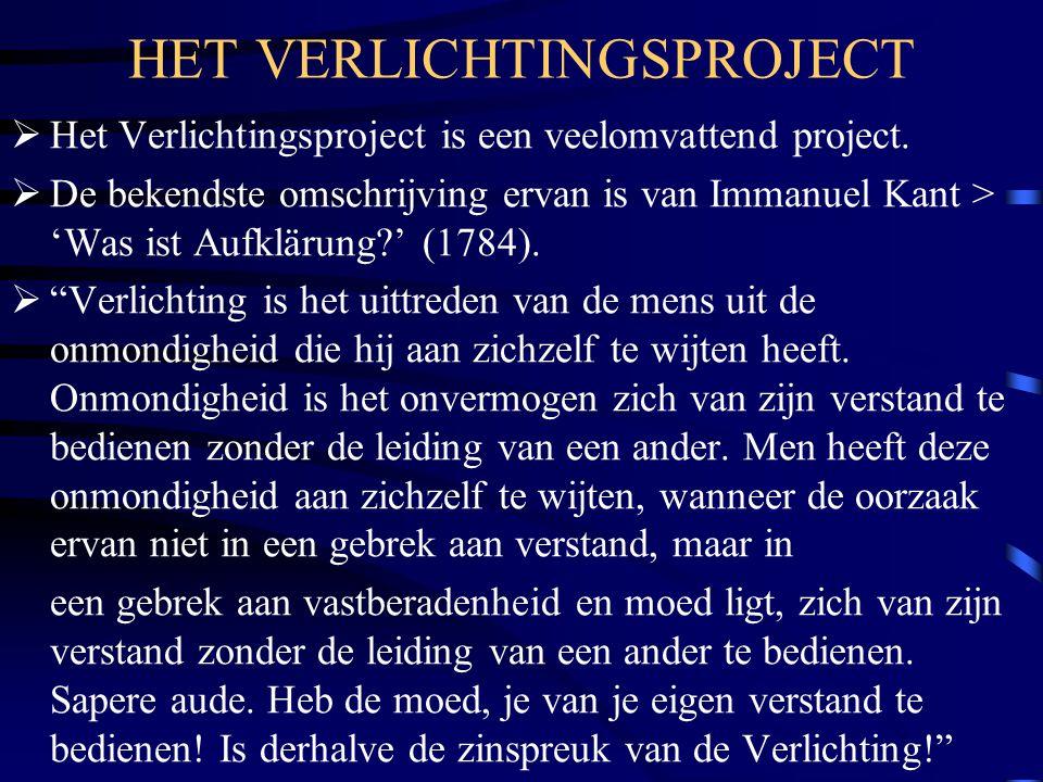 HET VERLICHTINGSPROJECT  Het Verlichtingsproject is een veelomvattend project.  De bekendste omschrijving ervan is van Immanuel Kant > 'Was ist Aufk