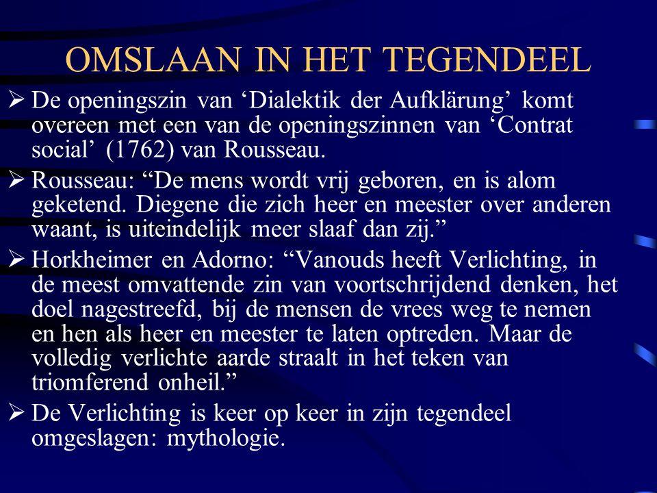 OMSLAAN IN HET TEGENDEEL  De openingszin van 'Dialektik der Aufklärung' komt overeen met een van de openingszinnen van 'Contrat social' (1762) van Ro