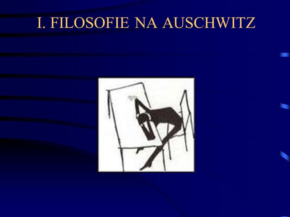 I. FILOSOFIE NA AUSCHWITZ
