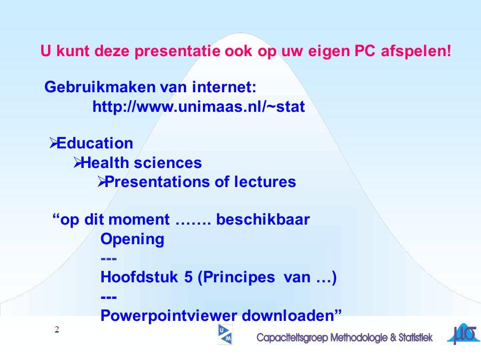 3 Deze diapresentatie werd vervaardigd door Michel Janssen van de Capaciteitsgroep Methodologie en Statistiek.