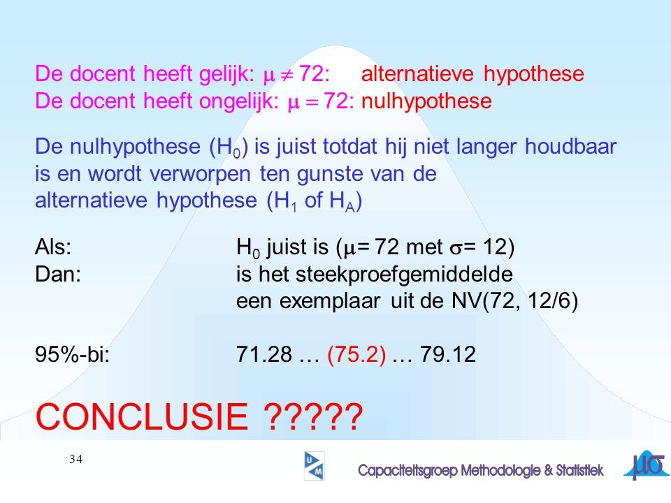 35 De alternatieve hypothese is tweezijdig (het verwerpingsgebied is tweezijdig) Men spreekt van tweezijdig toetsen.