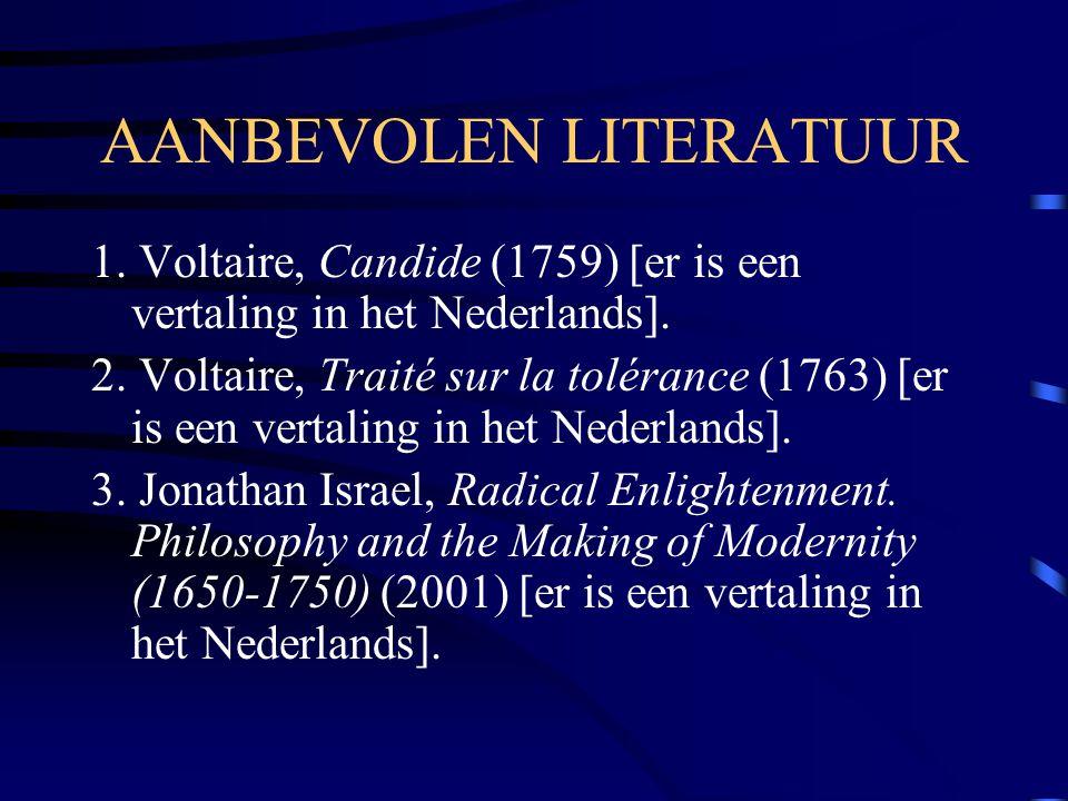 AANBEVOLEN LITERATUUR 1.Voltaire, Candide (1759) [er is een vertaling in het Nederlands].
