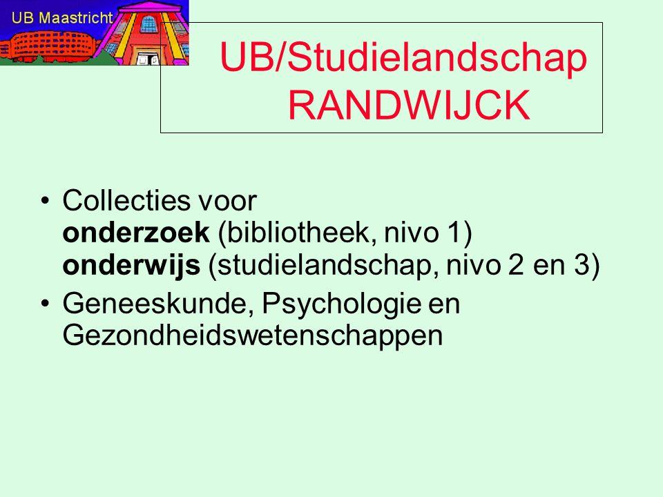 UB/Studielandschap RANDWIJCK Collecties voor onderzoek (bibliotheek, nivo 1) onderwijs (studielandschap, nivo 2 en 3) Geneeskunde, Psychologie en Gezo