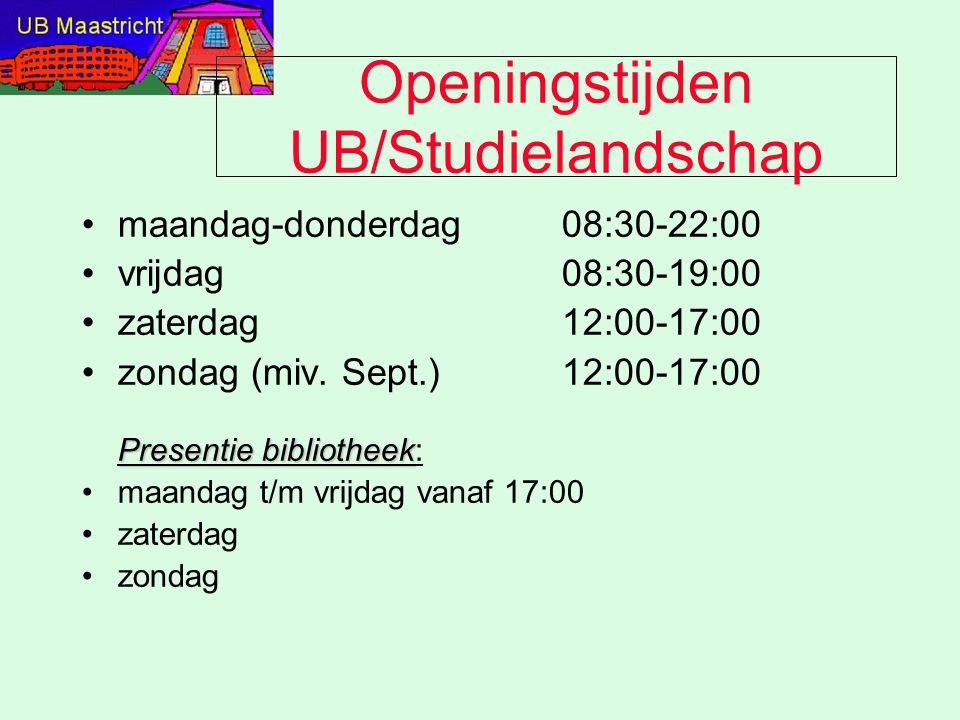 Openingstijden UB/Studielandschap maandag-donderdag08:30-22:00 vrijdag08:30-19:00 zaterdag12:00-17:00 Presentie bibliotheekzondag (miv.