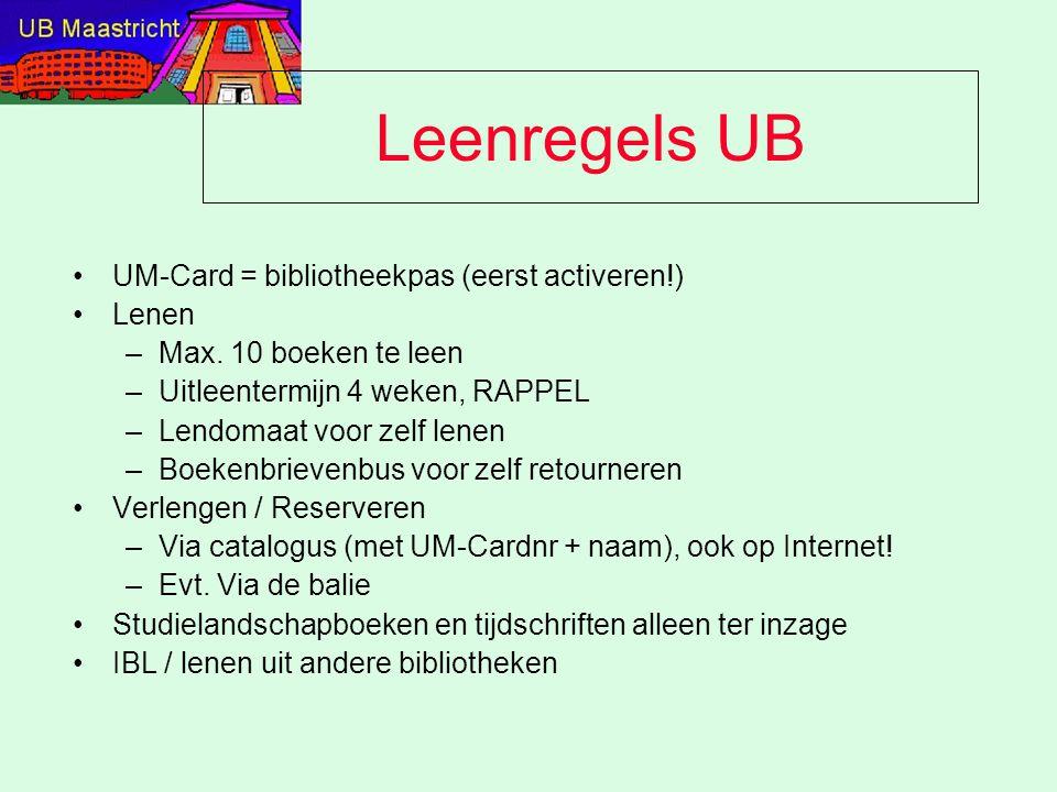 Leenregels UB UM-Card = bibliotheekpas (eerst activeren!) Lenen –Max. 10 boeken te leen –Uitleentermijn 4 weken, RAPPEL –Lendomaat voor zelf lenen –Bo