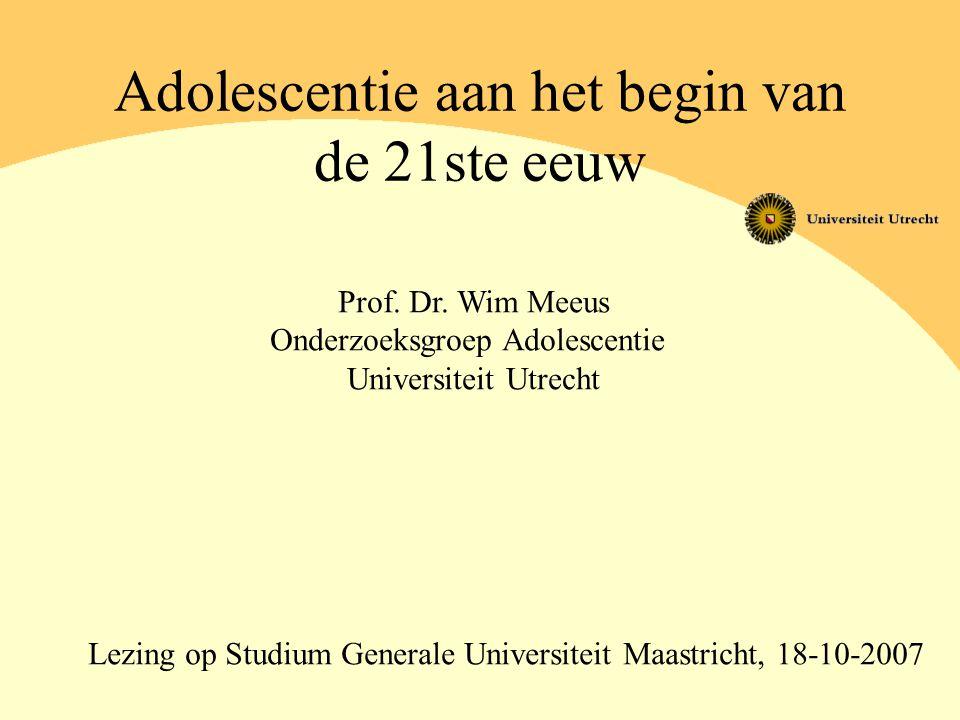 Adolescentie aan het begin van de 21ste eeuw Prof. Dr. Wim Meeus Onderzoeksgroep Adolescentie Universiteit Utrecht Lezing op Studium Generale Universi