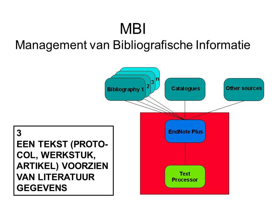 MBI Management van Bibliografische Informatie 3 EEN TEKST (PROTO- COL, WERKSTUK, ARTIKEL) VOORZIEN VAN LITERATUUR GEGEVENS