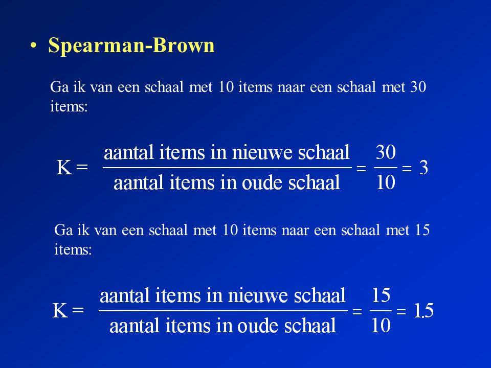 Spearman-Brown Ga ik van een schaal met 10 items naar een schaal met 30 items: Ga ik van een schaal met 10 items naar een schaal met 15 items: