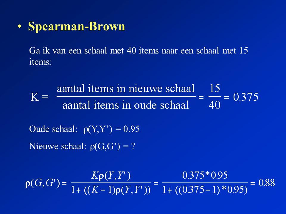 Spearman-Brown geeft altijd de betrouwbaarheid van het gemiddelde of de somscore op de schaal Spearman-Brown en Cronbach's  : G = nieuwe schaal: een schaal met K items Y= oude schaal: een schaal met 1 item