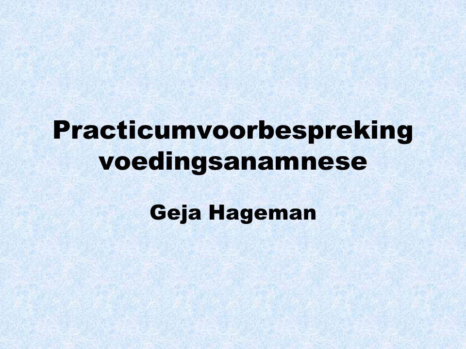 Practicumvoorbespreking voedingsanamnese Geja Hageman