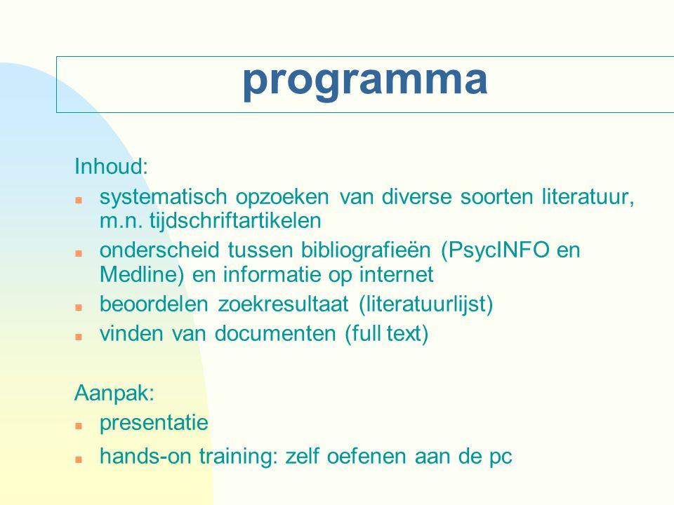 programma Inhoud: n systematisch opzoeken van diverse soorten literatuur, m.n.