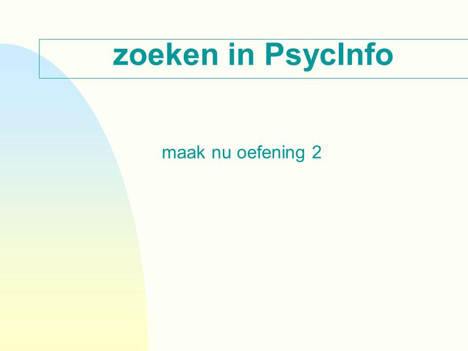 zoeken in PsycInfo maak nu oefening 2