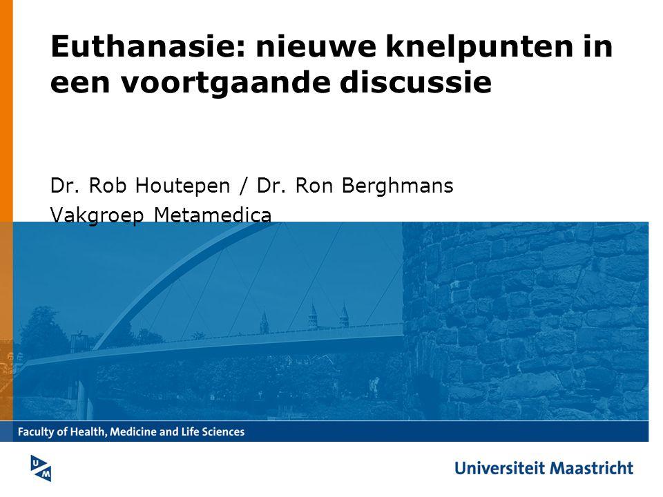 Euthanasie: nieuwe knelpunten in een voortgaande discussie Dr.