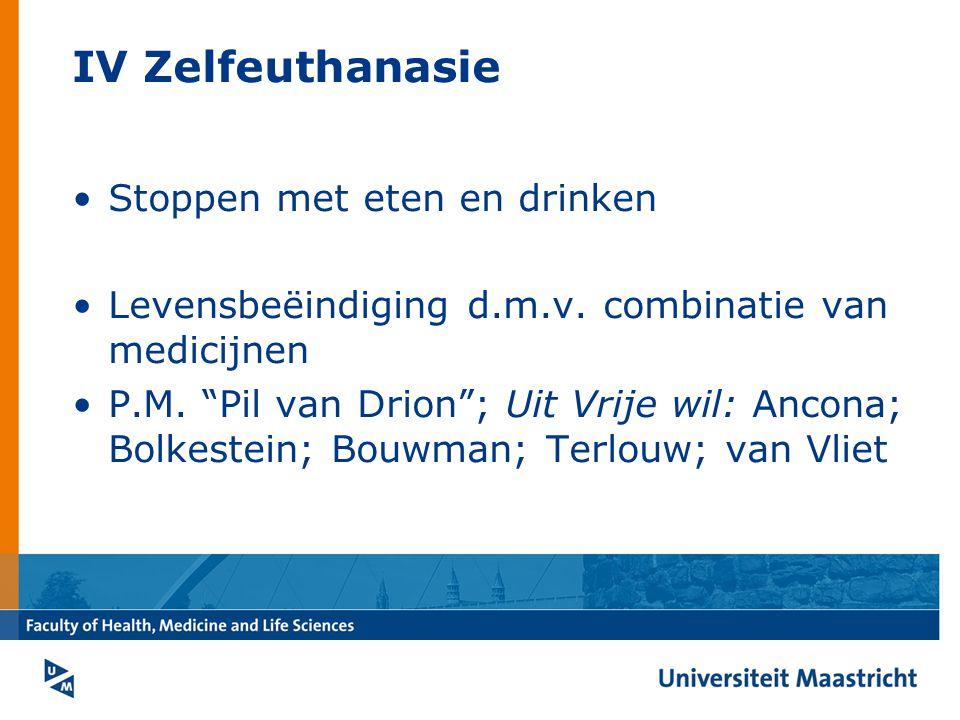 IV Zelfeuthanasie Stoppen met eten en drinken Levensbeëindiging d.m.v.