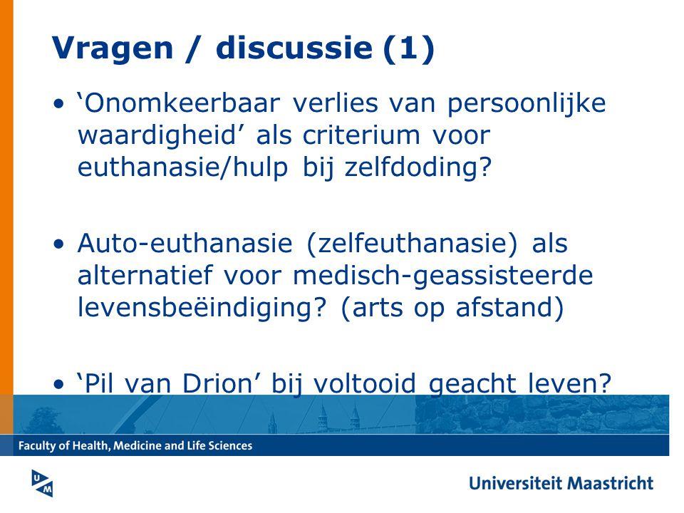 Vragen / discussie (1) 'Onomkeerbaar verlies van persoonlijke waardigheid' als criterium voor euthanasie/hulp bij zelfdoding.