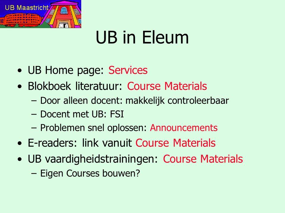 UB in Eleum Facultaire UB portalen –Uiteenrafelen en onderbrengen in Eleum.