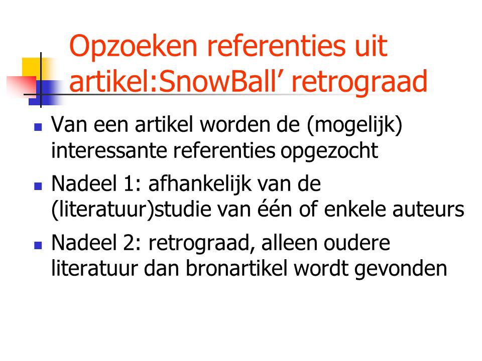 Opzoeken referenties uit artikel:SnowBall' retrograad Van een artikel worden de (mogelijk) interessante referenties opgezocht Nadeel 1: afhankelijk va