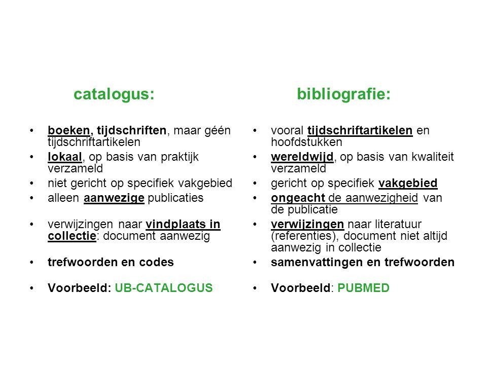 catalogus: boeken, tijdschriften, maar géén tijdschriftartikelen lokaal, op basis van praktijk verzameld niet gericht op specifiek vakgebied alleen aa