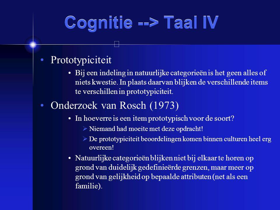 Taal --> Cognitie I Linguïstische relativiteits hypothese van Sapir (1946) en Whorf (1956) Linguïstisch relativisme: Taal beïnvloedt cultuur Linguïstisch determinisme: Taal determineert het denken (en zelfs perceptie!)  George Orwell s Newspeak in 1984  Niet-sexistisch taalgebruik (timmermens)  Tweetaligen (Japanse aanspreekvormen)