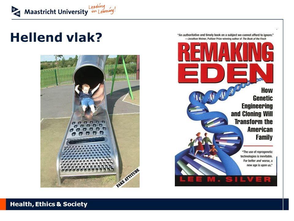 Health, Ethics & Society Hellend vlak?