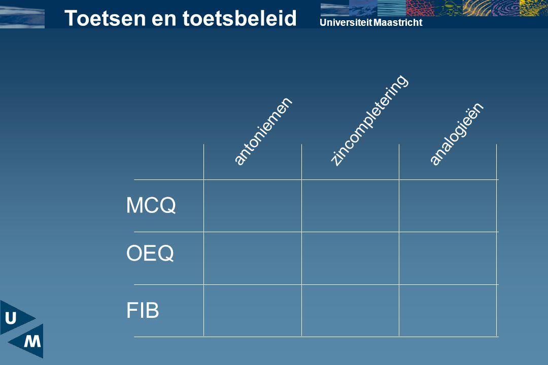 Universiteit Maastricht Toetsen en toetsbeleid antoniemen zincompletering analogieën MCQ OEQ FIB