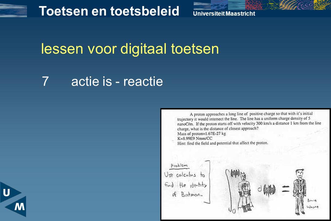 lessen voor digitaal toetsen Universiteit Maastricht 7actie is - reactie Toetsen en toetsbeleid