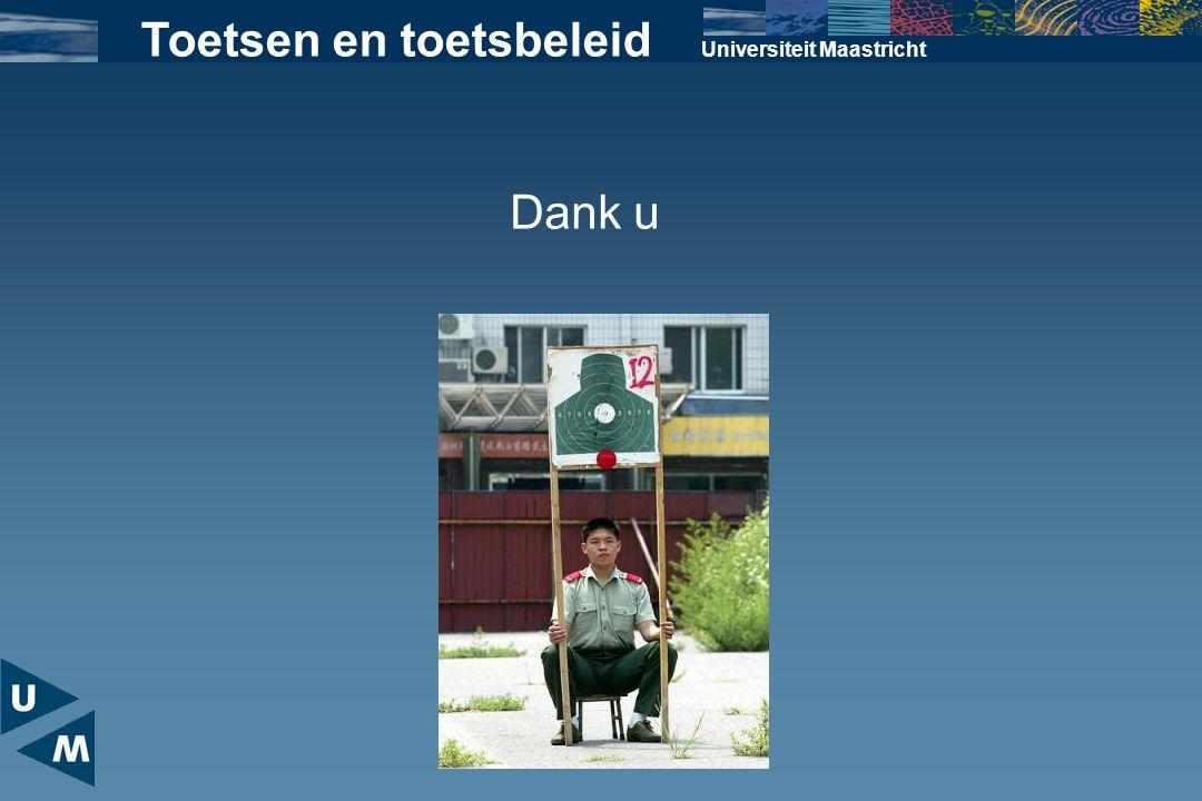 Universiteit Maastricht Toetsen en toetsbeleid Dank u