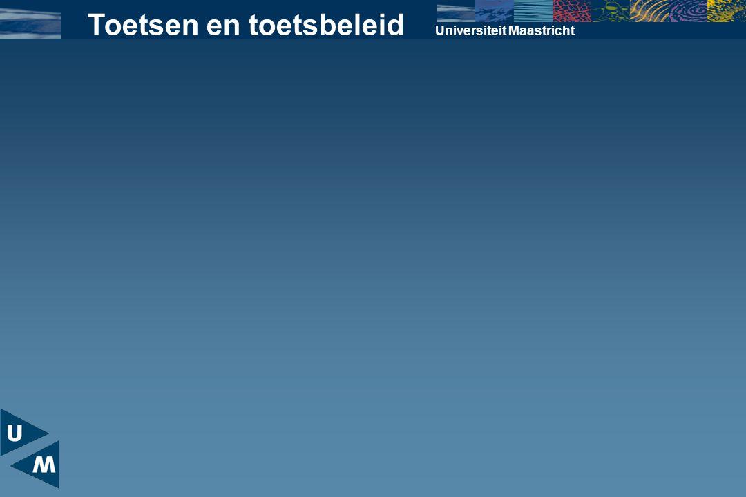 Universiteit Maastricht Toetsen en toetsbeleid
