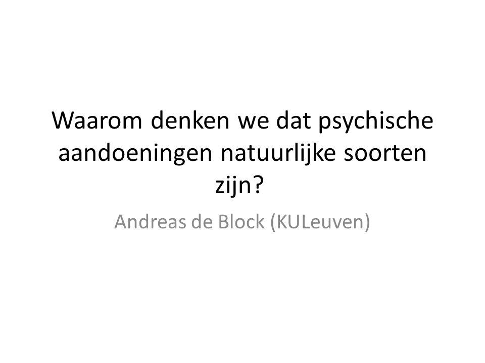 Waarom denken we dat psychische aandoeningen natuurlijke soorten zijn? Andreas de Block (KULeuven)