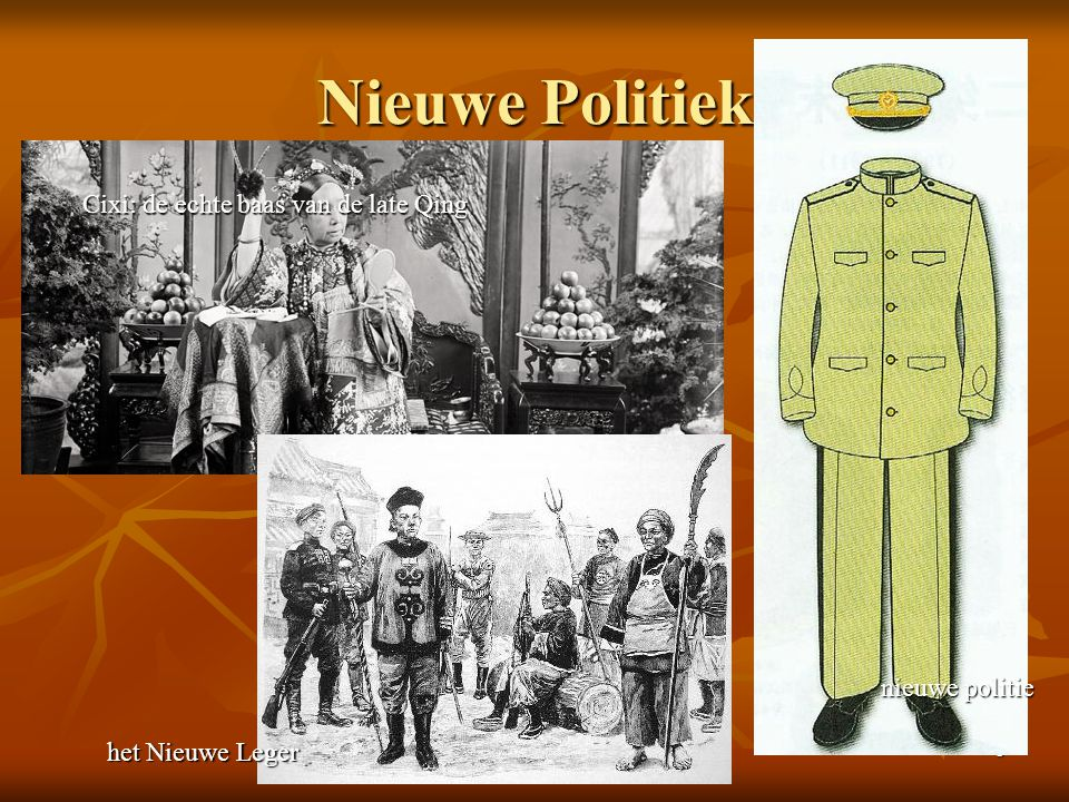 6 Nieuwe Politiek het Nieuwe Leger Cixi: de echte baas van de late Qing nieuwe politie