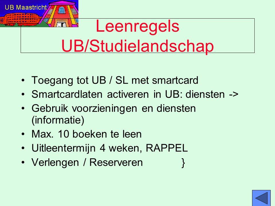 Leenregels UB/Studielandschap Toegang tot UB / SL met smartcard Smartcardlaten activeren in UB: diensten -> Gebruik voorzieningen en diensten (informa