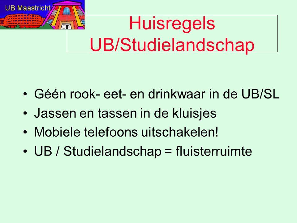 Huisregels UB/Studielandschap Géén rook- eet- en drinkwaar in de UB/SL Jassen en tassen in de kluisjes Mobiele telefoons uitschakelen! UB / Studieland