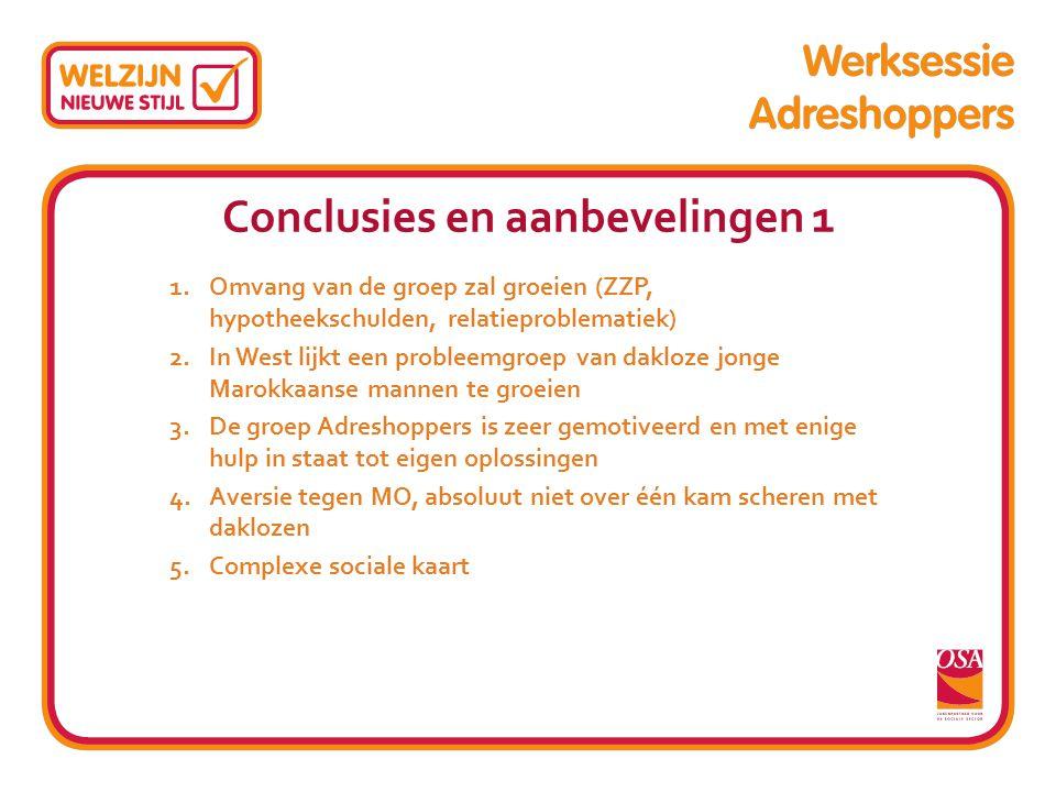 Conclusies en aanbevelingen 1 1.Omvang van de groep zal groeien (ZZP, hypotheekschulden, relatieproblematiek) 2.In West lijkt een probleemgroep van da