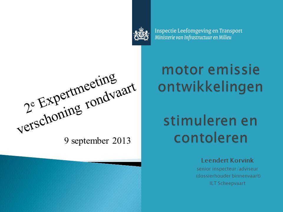 Leendert Korvink senior inspecteur/adviseur (dossierhouder binnenvaart) ILT Scheepvaart 2 e Expertmeeting verschoning rondvaart 9 september 2013