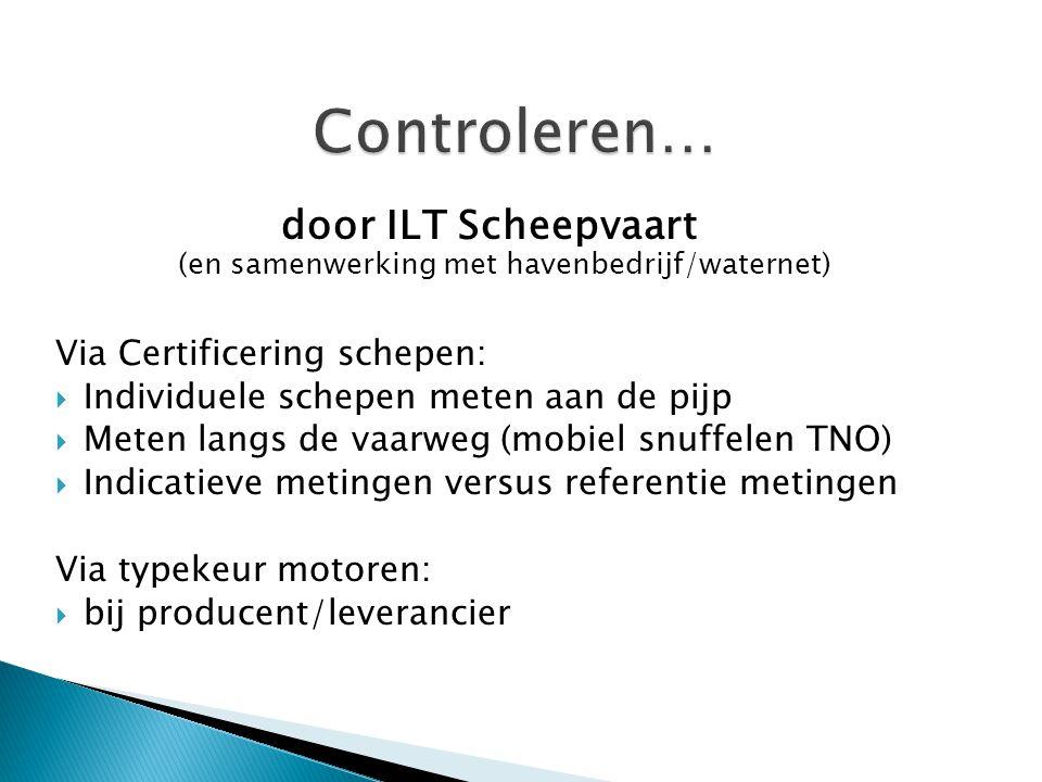 door ILT Scheepvaart (en samenwerking met havenbedrijf/waternet) Via Certificering schepen:  Individuele schepen meten aan de pijp  Meten langs de v