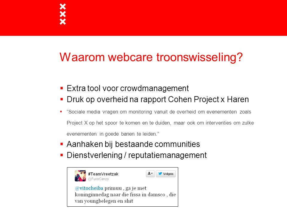 """Waarom webcare troonswisseling?  Extra tool voor crowdmanagement  Druk op overheid na rapport Cohen Project x Haren  """"Sociale media vragen om monit"""