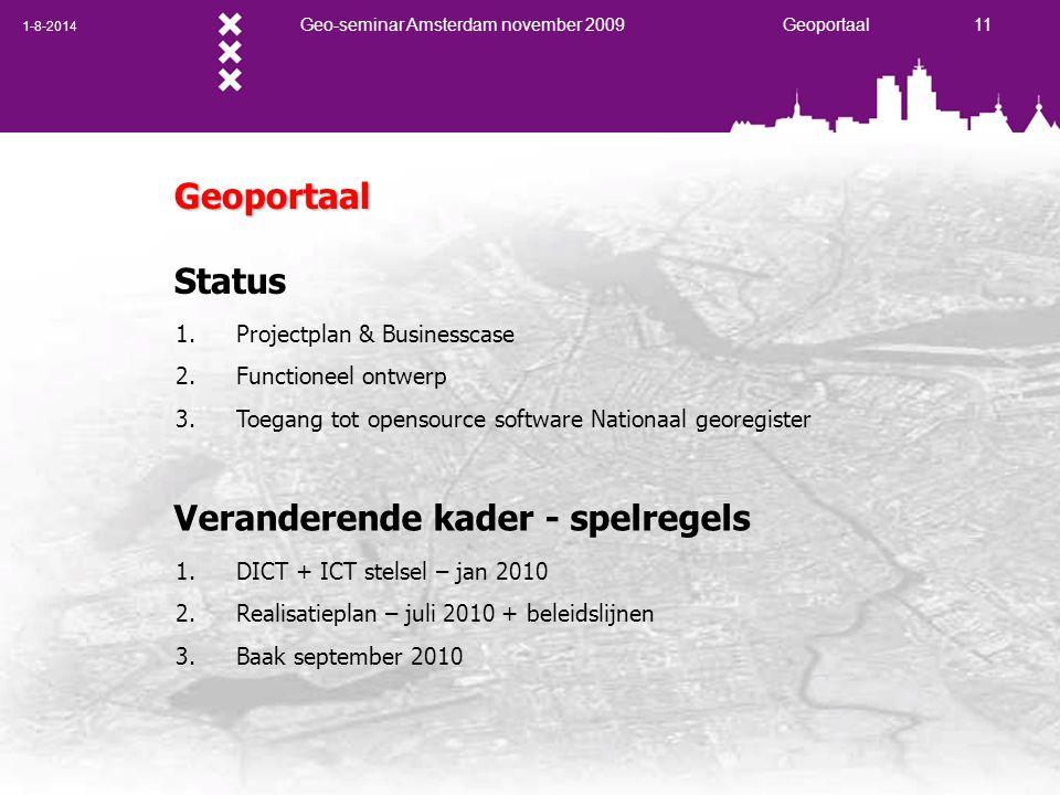 1-8-2014 Geo-seminar Amsterdam november 2009 Geoportaal 11 Geoportaal Status 1.